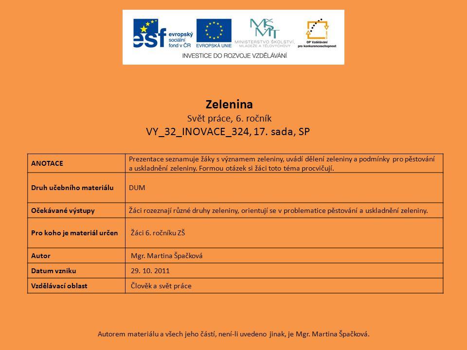 Zelenina VY_32_INOVACE_324, 17. sada, SP Svět práce, 6. ročník ANOTACE