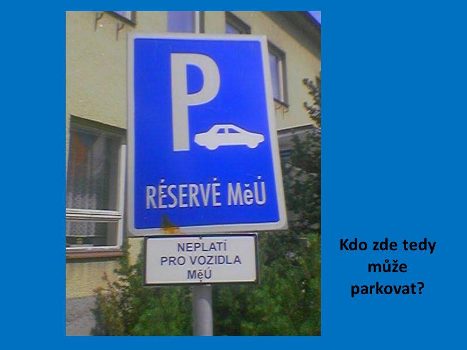 Kdo zde tedy může parkovat