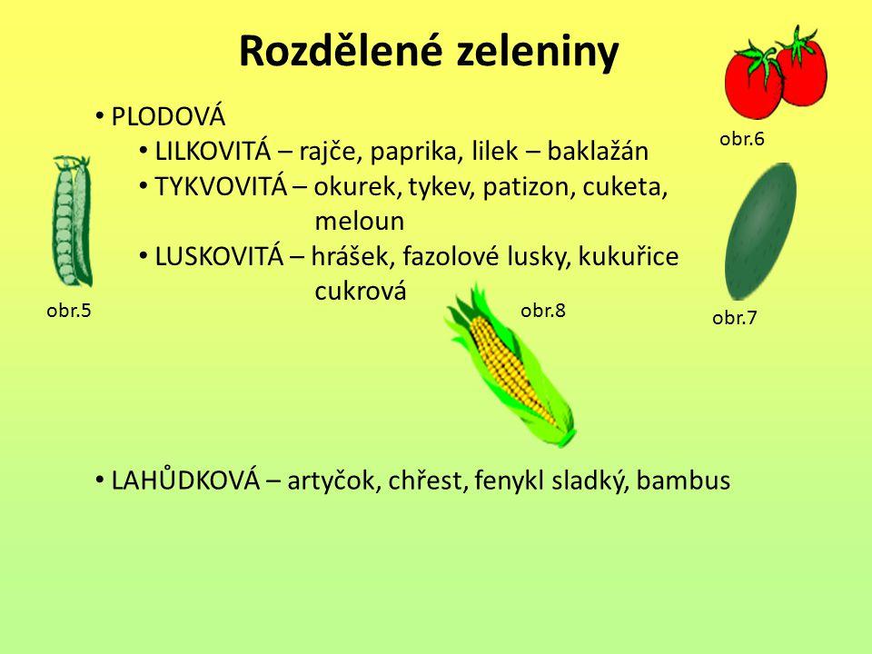 Rozdělené zeleniny PLODOVÁ