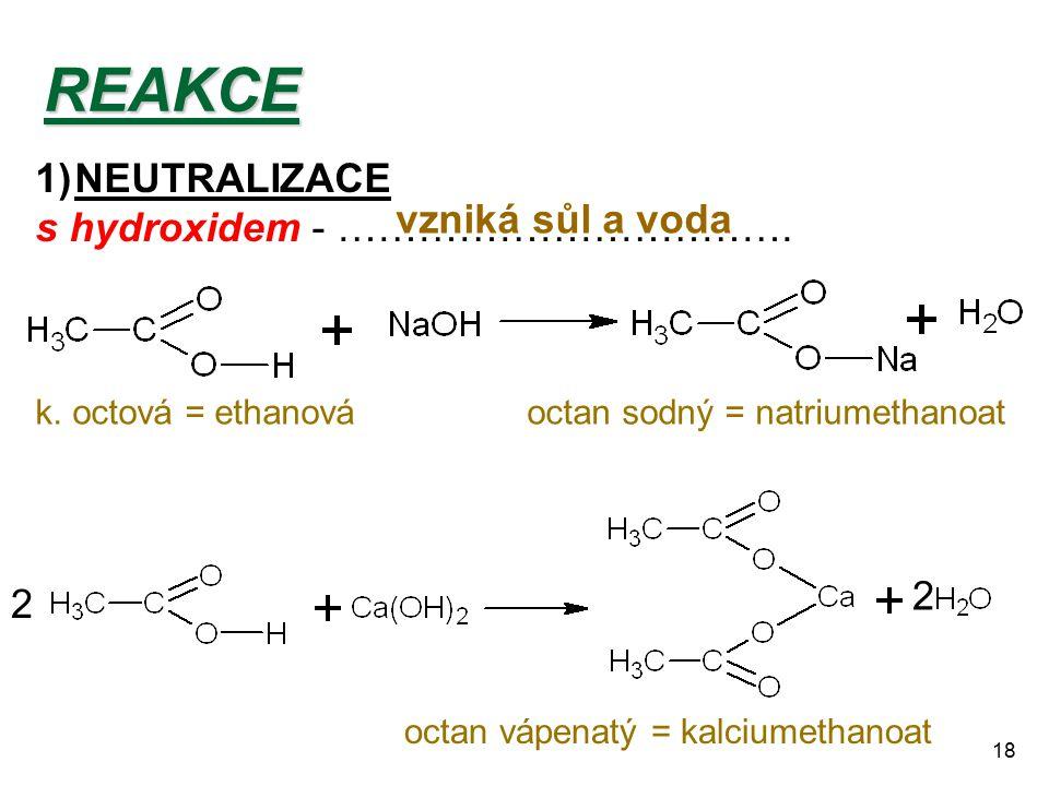 REAKCE NEUTRALIZACE s hydroxidem - ……………………………. vzniká sůl a voda 2 2
