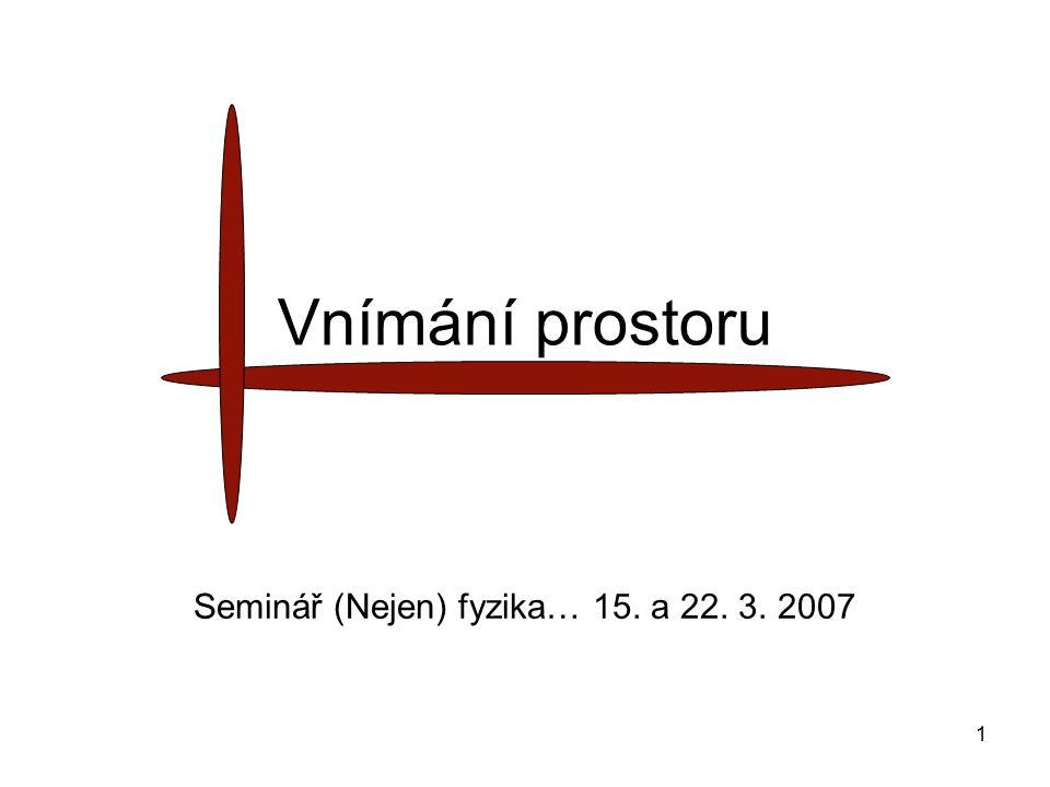Seminář (Nejen) fyzika… 15. a 22. 3. 2007