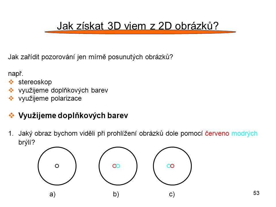 Jak získat 3D vjem z 2D obrázků