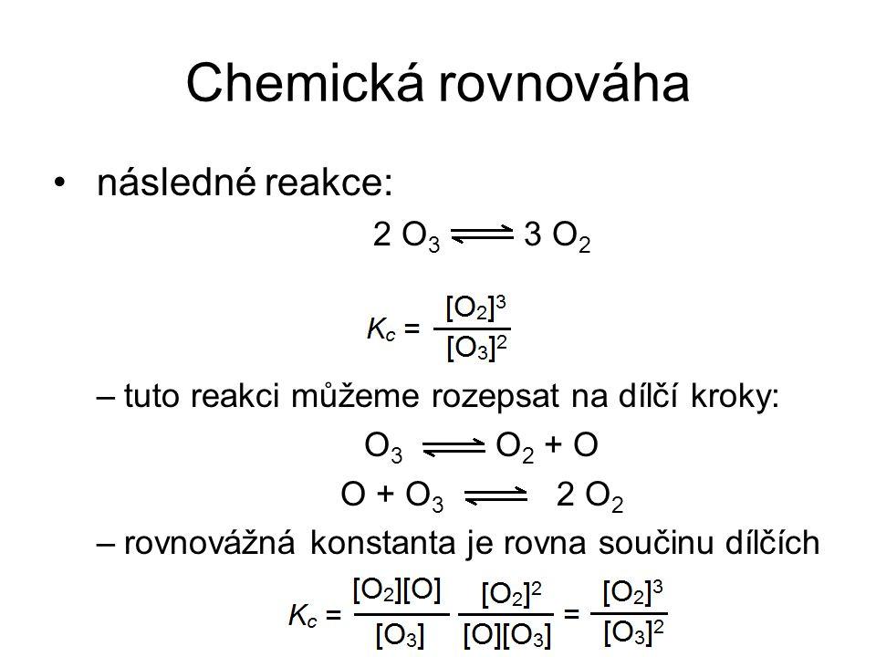 Chemická rovnováha následné reakce: 2 O3 3 O2