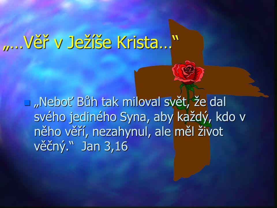 """""""…Věř v Ježíše Krista…"""