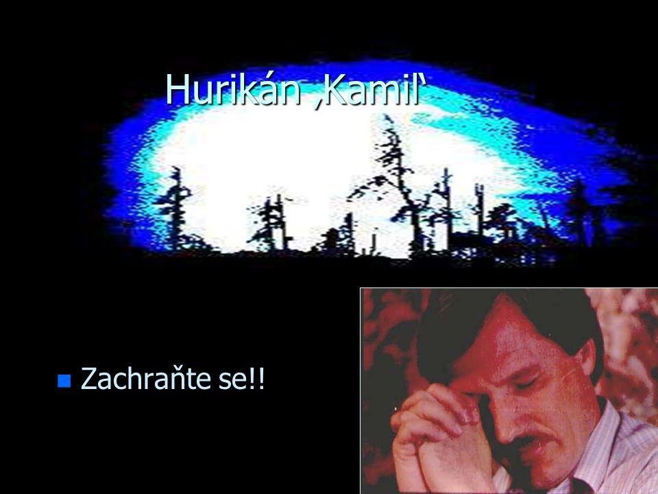 Hurikán 'Kamil' Zachraňte se!!