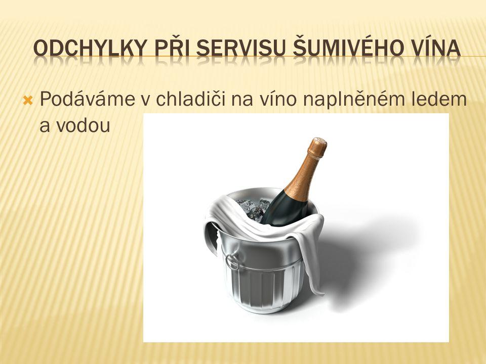 Odchylky při servisu šumivého vína