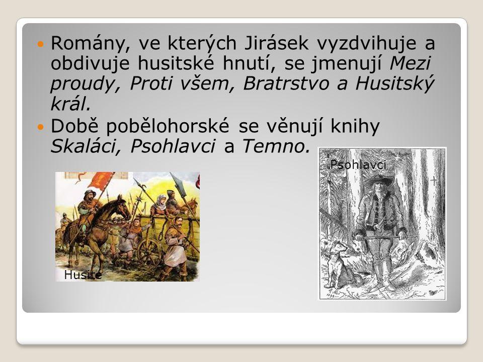 Době pobělohorské se věnují knihy Skaláci, Psohlavci a Temno.