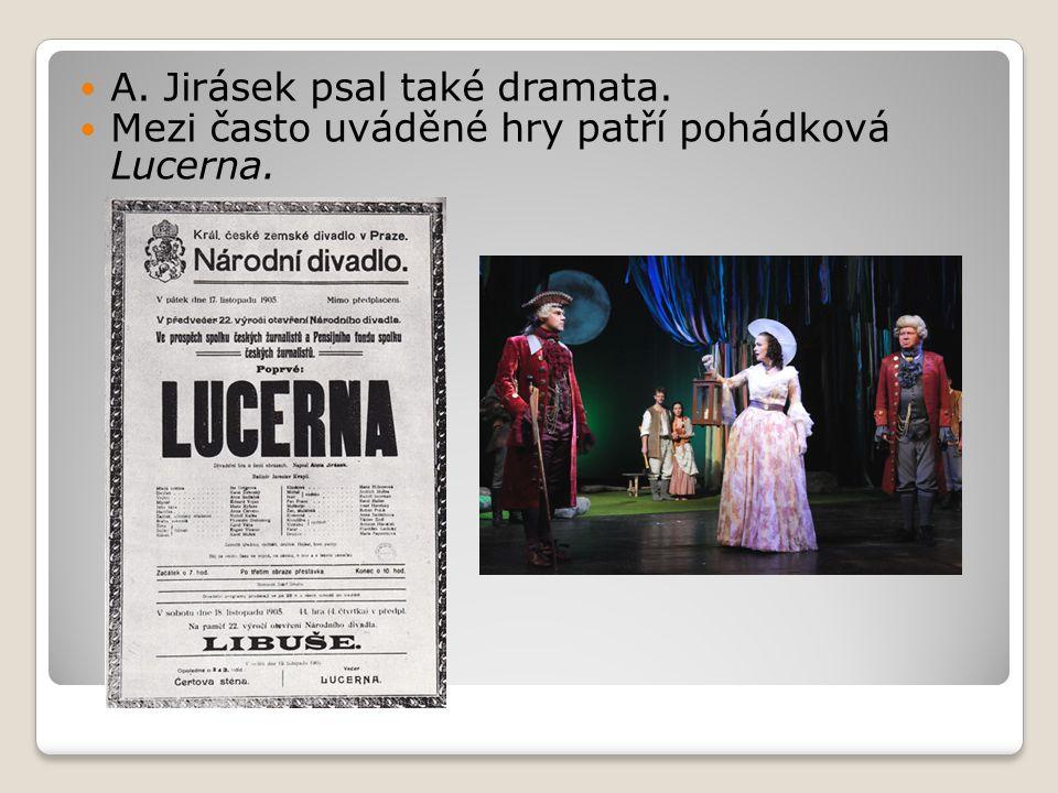 A. Jirásek psal také dramata.