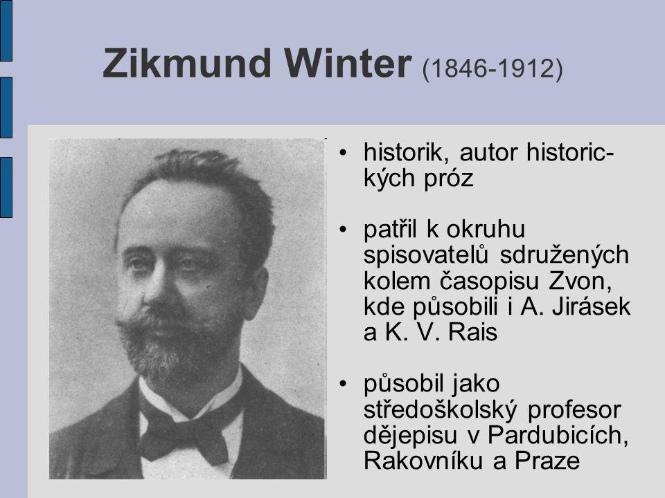 Zikmund Winter (1846-1912) historik, autor historic-kých próz