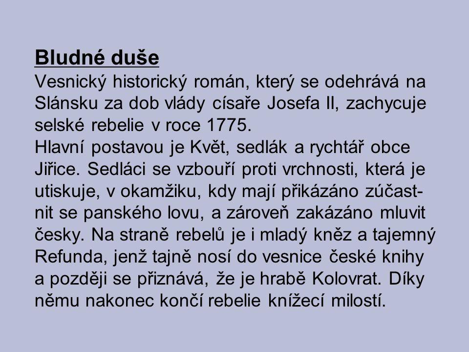 Bludné duše Vesnický historický román, který se odehrává na