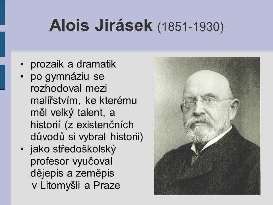 Alois Jirásek (1851-1930) prozaik a dramatik