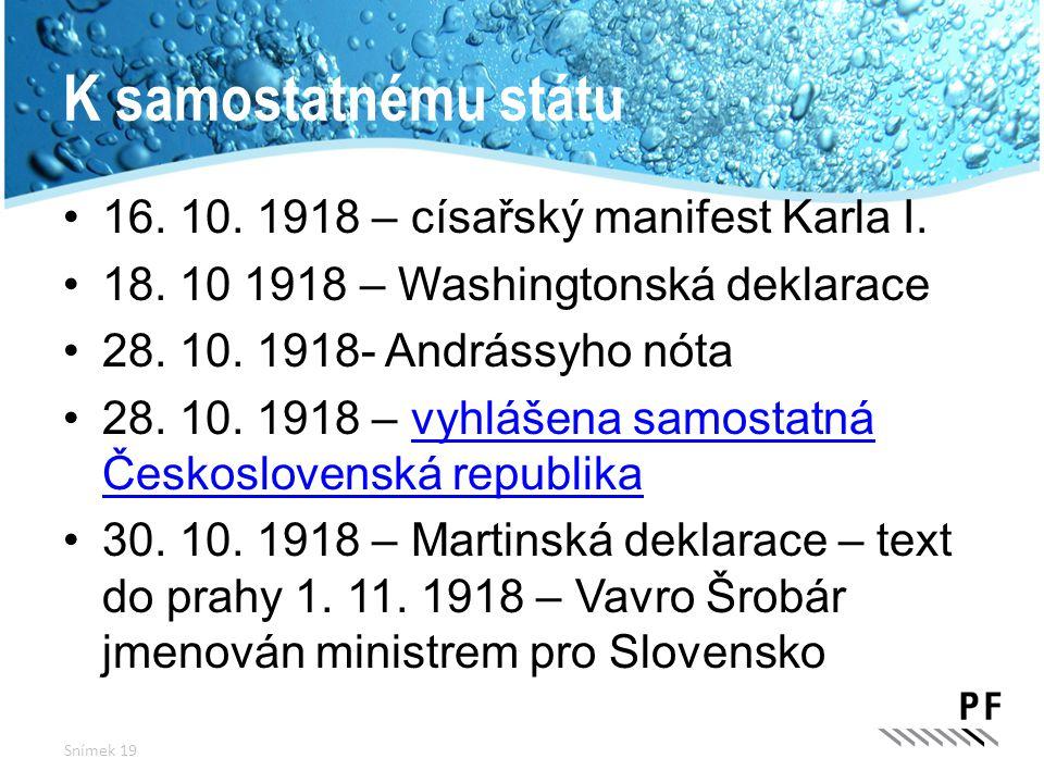 K samostatnému státu 16. 10. 1918 – císařský manifest Karla I.
