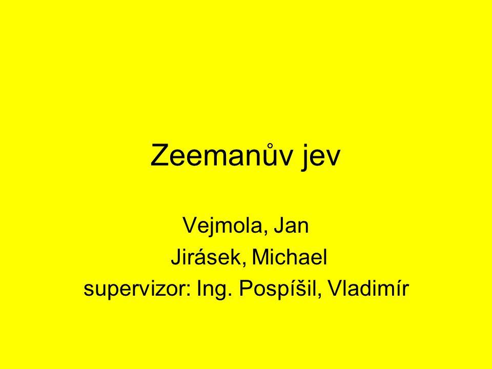 Vejmola, Jan Jirásek, Michael supervizor: Ing. Pospíšil, Vladimír