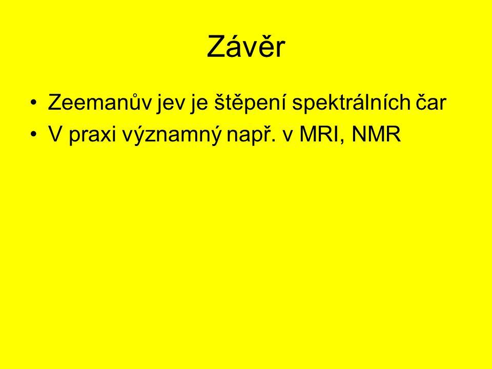 Závěr Zeemanův jev je štěpení spektrálních čar
