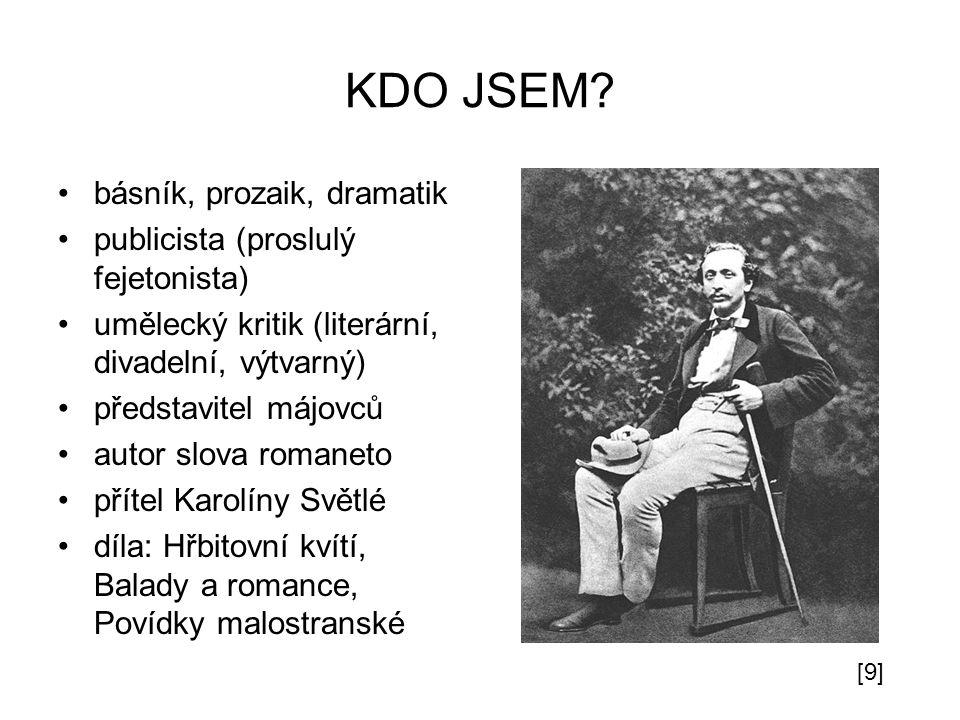 KDO JSEM básník, prozaik, dramatik publicista (proslulý fejetonista)