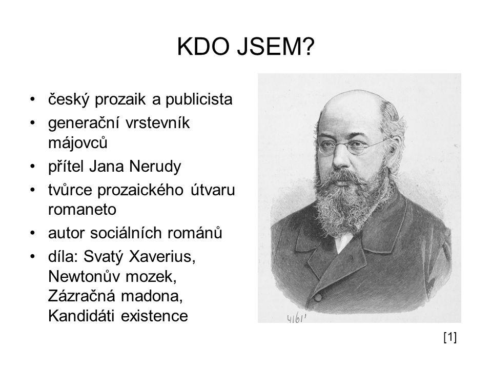 KDO JSEM český prozaik a publicista generační vrstevník májovců