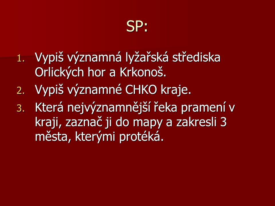 SP: Vypiš významná lyžařská střediska Orlických hor a Krkonoš.