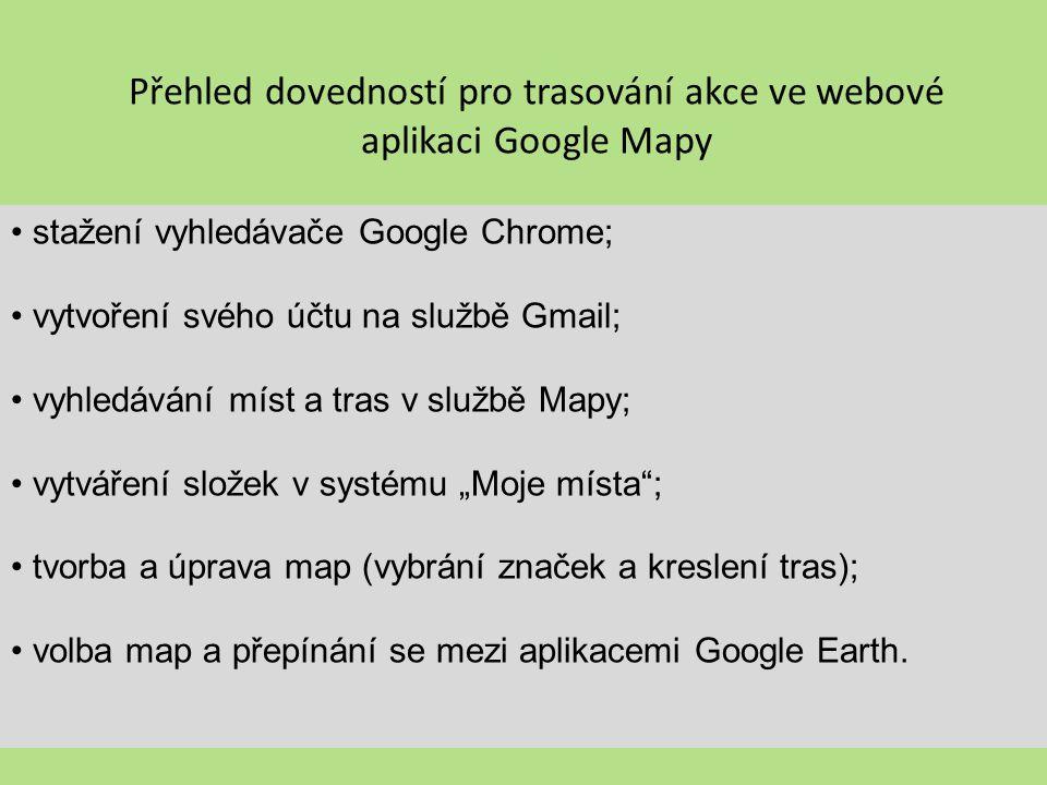 Přehled dovedností pro trasování akce ve webové aplikaci Google Mapy