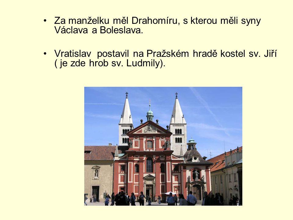 Za manželku měl Drahomíru, s kterou měli syny Václava a Boleslava.