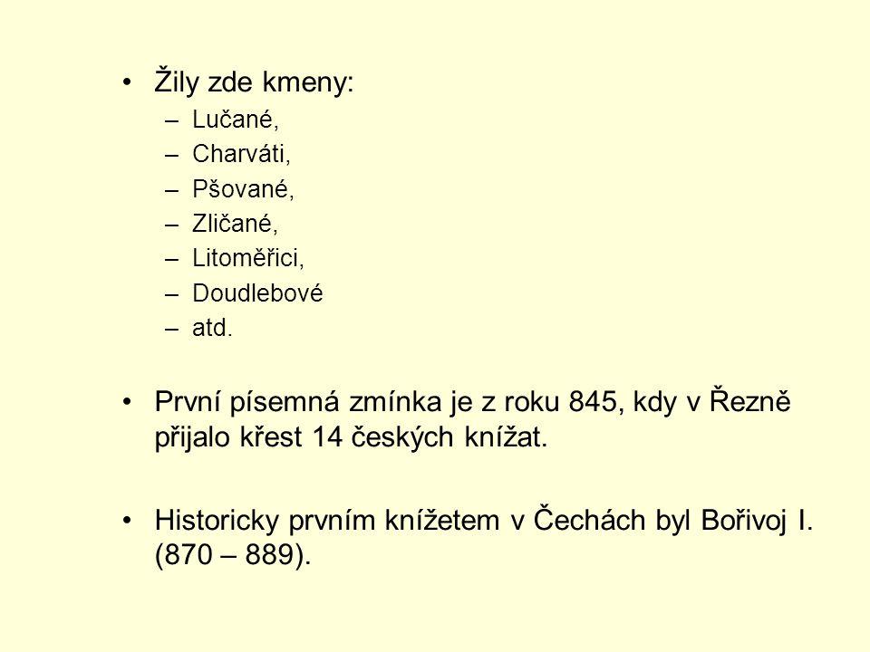 Historicky prvním knížetem v Čechách byl Bořivoj I. (870 – 889).