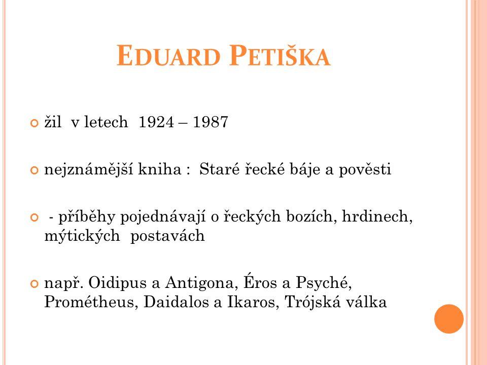 Eduard Petiška žil v letech 1924 – 1987