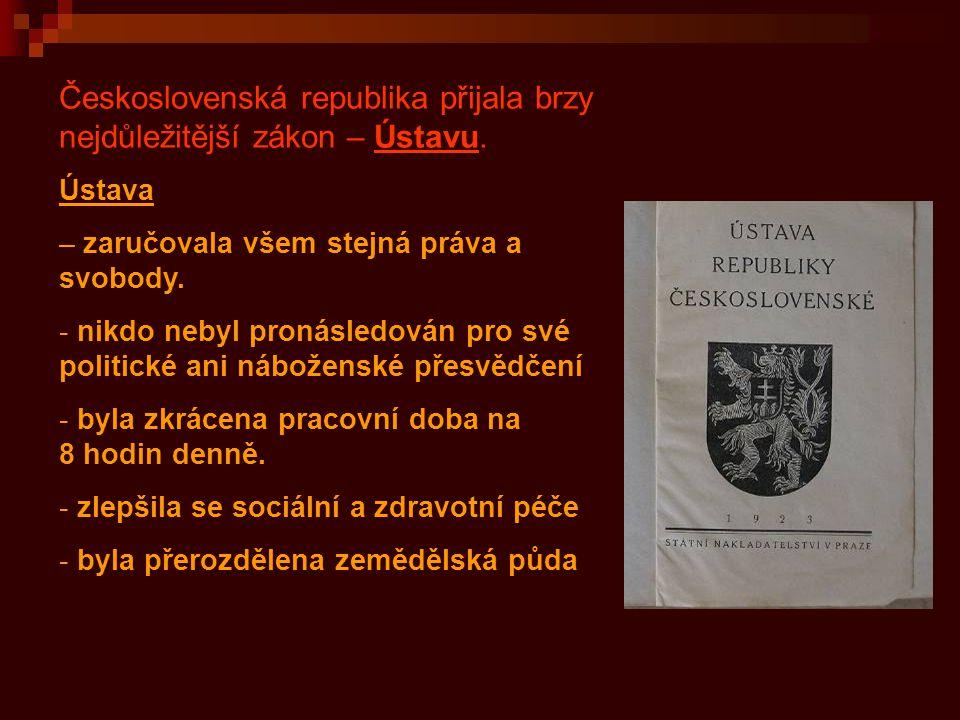 Československá republika přijala brzy nejdůležitější zákon – Ústavu.