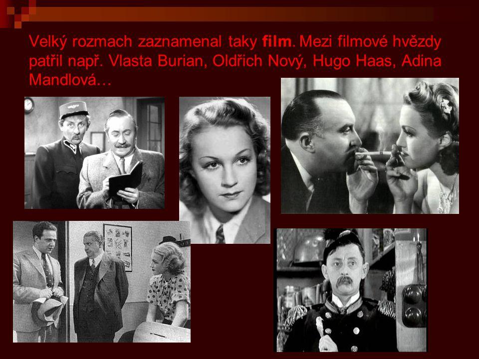 Velký rozmach zaznamenal taky film. Mezi filmové hvězdy patřil např
