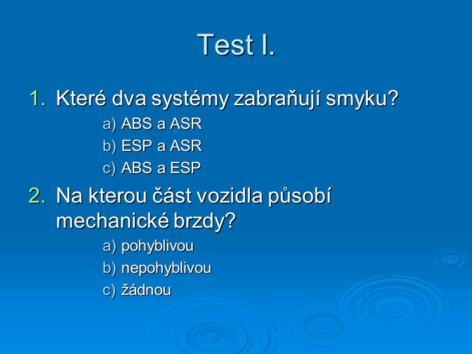 Test I. Které dva systémy zabraňují smyku