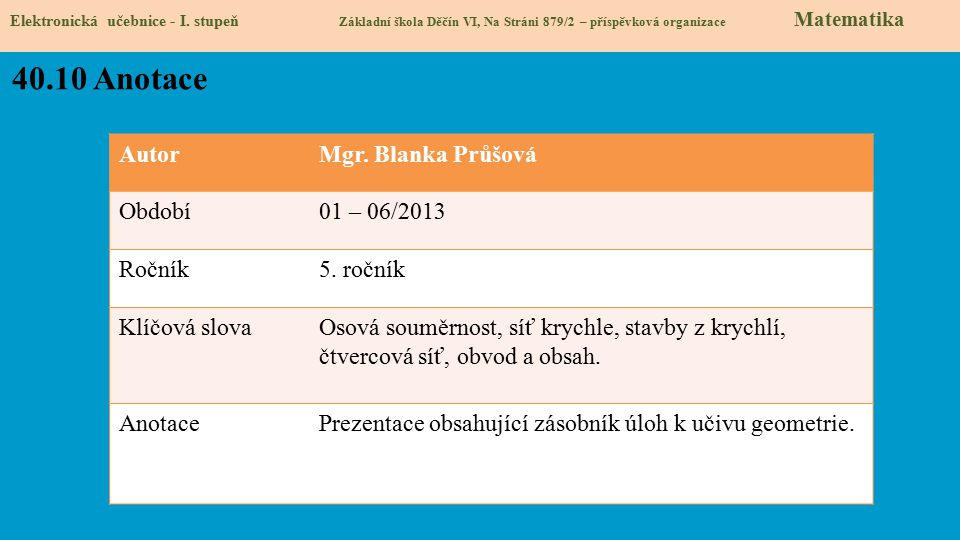 40.10 Anotace Autor Mgr. Blanka Průšová Období 01 – 06/2013 Ročník