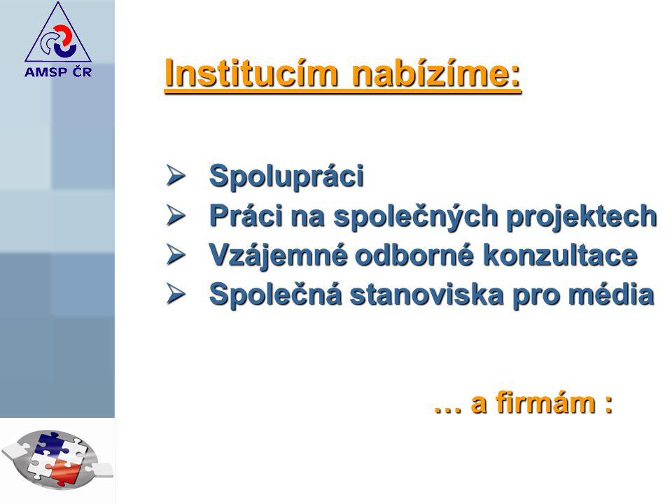 Institucím nabízíme: Spolupráci Práci na společných projektech