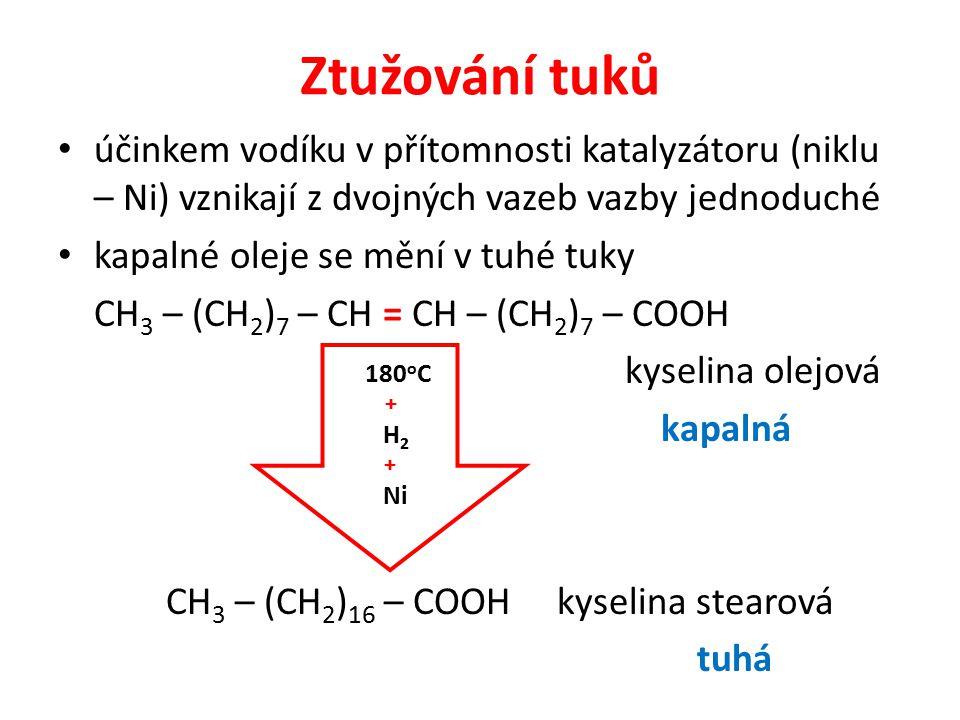 Ztužování tuků účinkem vodíku v přítomnosti katalyzátoru (niklu – Ni) vznikají z dvojných vazeb vazby jednoduché.
