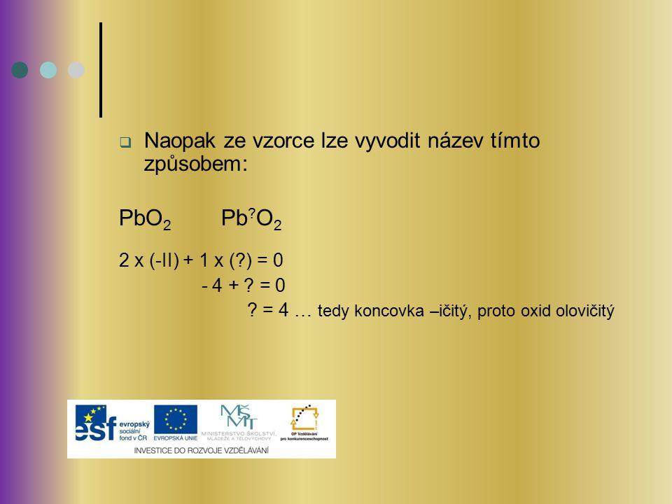 PbO2 Pb O2 Naopak ze vzorce lze vyvodit název tímto způsobem: