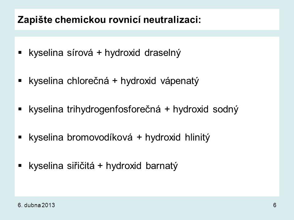 Zapište chemickou rovnicí neutralizaci: