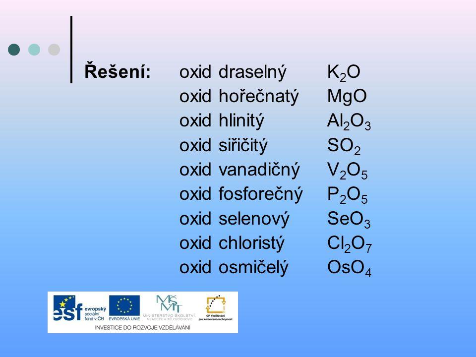 Řešení: oxid draselný K2O