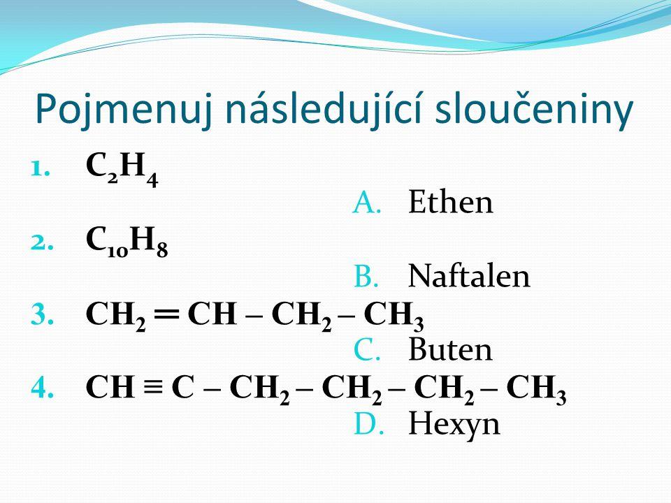 Pojmenuj následující sloučeniny