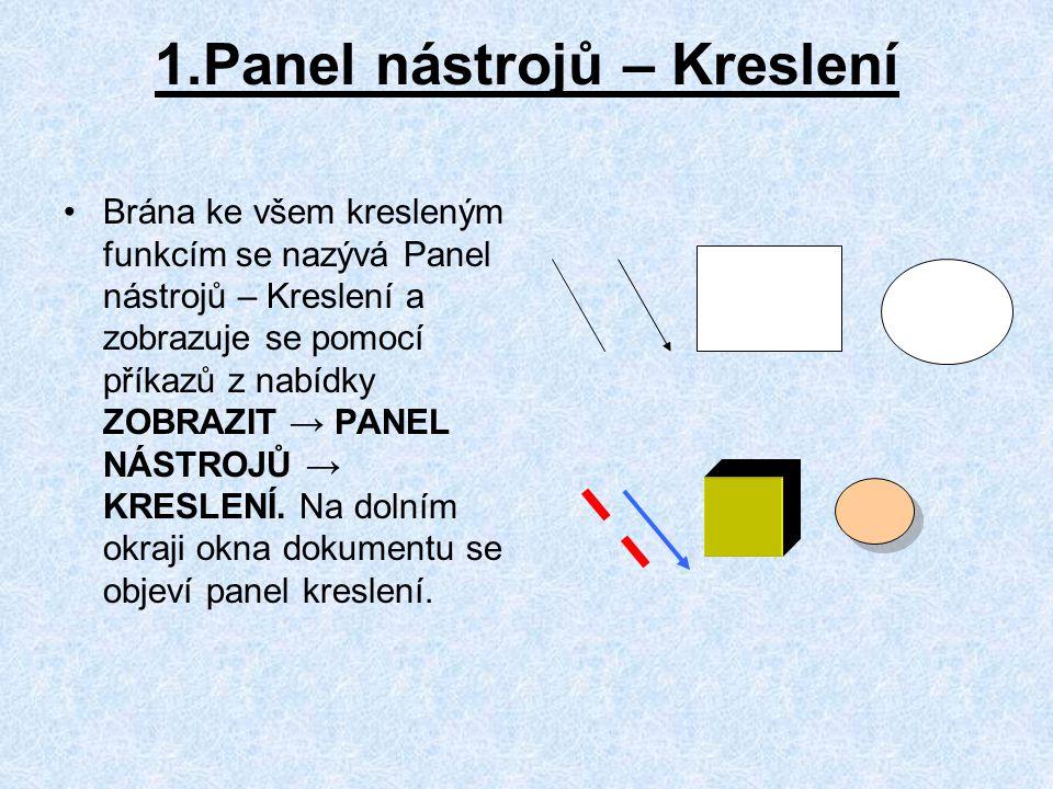 1.Panel nástrojů – Kreslení