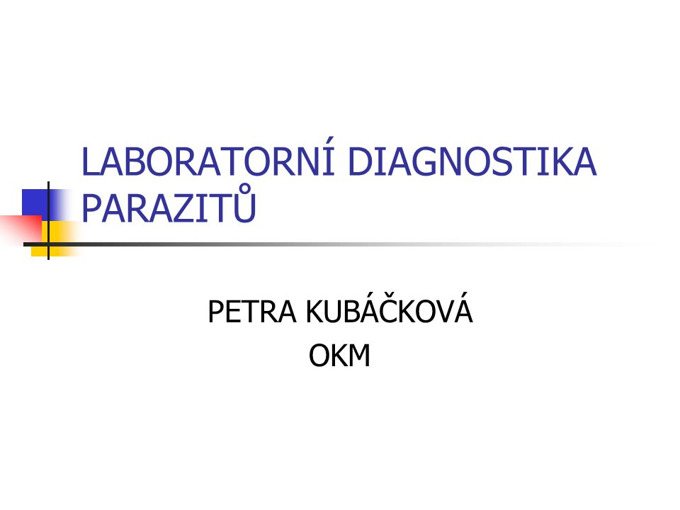 LABORATORNÍ DIAGNOSTIKA PARAZITŮ