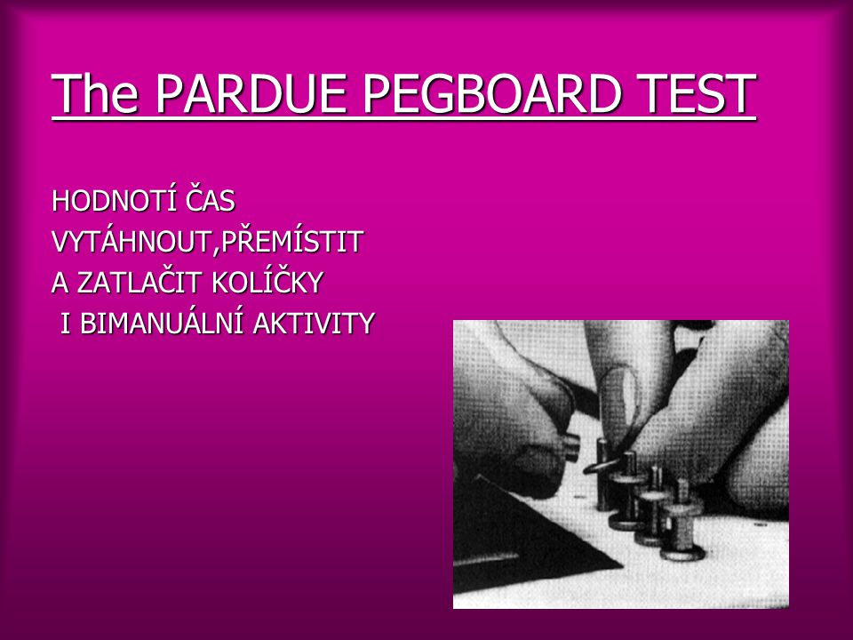 The PARDUE PEGBOARD TEST