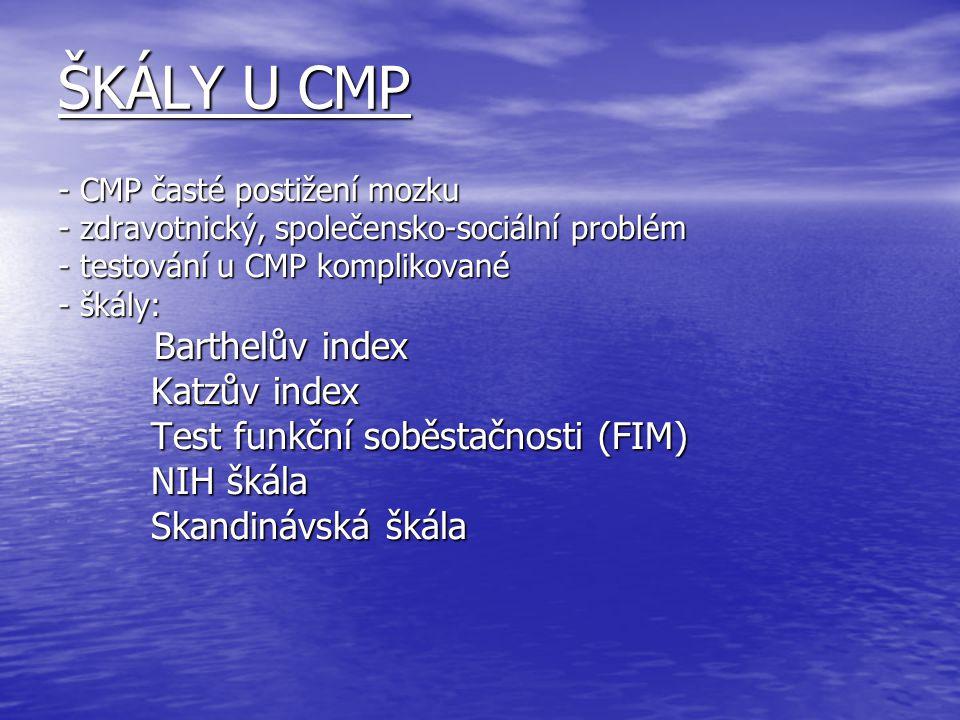 ŠKÁLY U CMP Barthelův index Katzův index