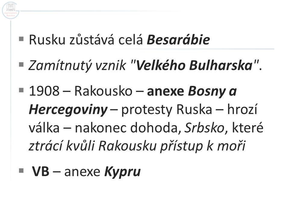 Rusku zůstává celá Besarábie