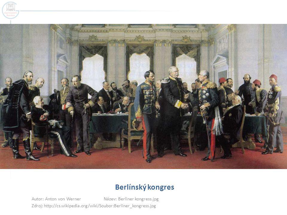 Berlínský kongres Autor: Anton von Werner Název: Berliner kongress.jpg