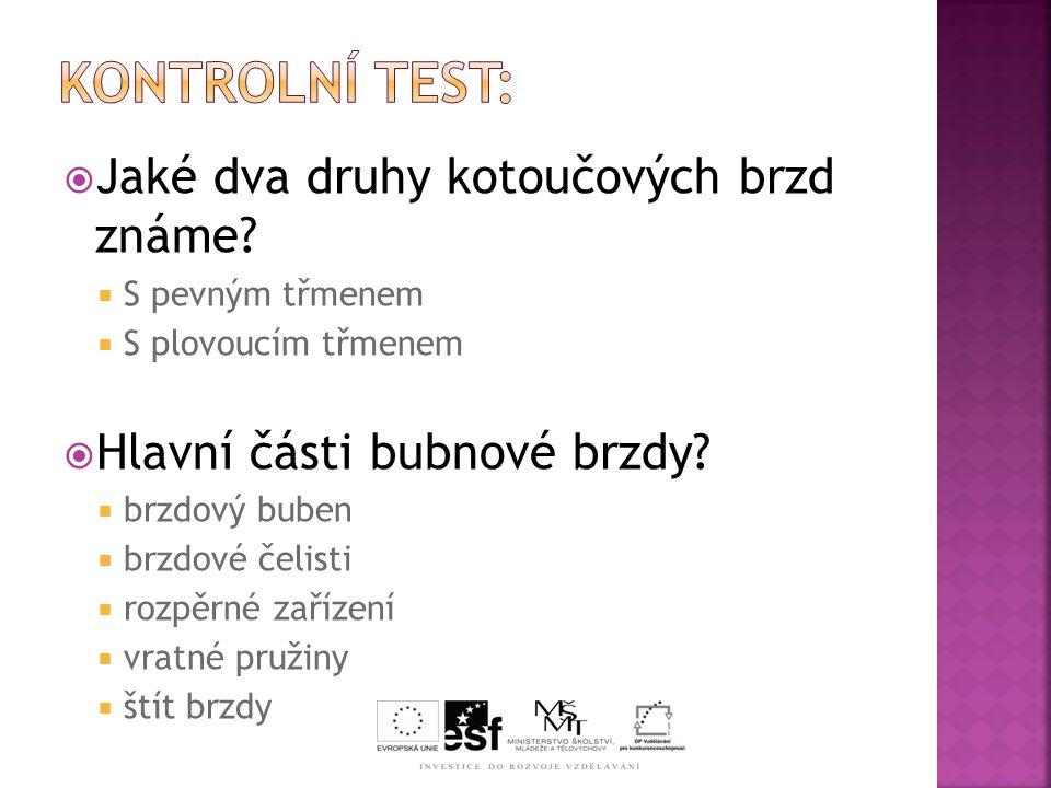 Kontrolní test: Jaké dva druhy kotoučových brzd známe