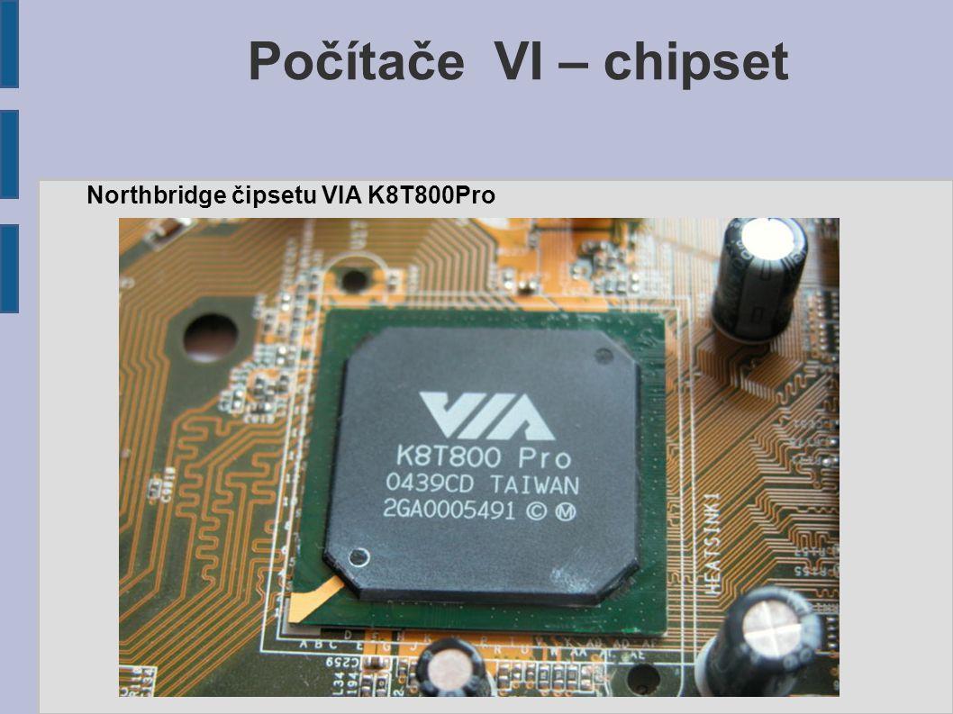 Počítače VI – chipset Northbridge čipsetu VIA K8T800Pro