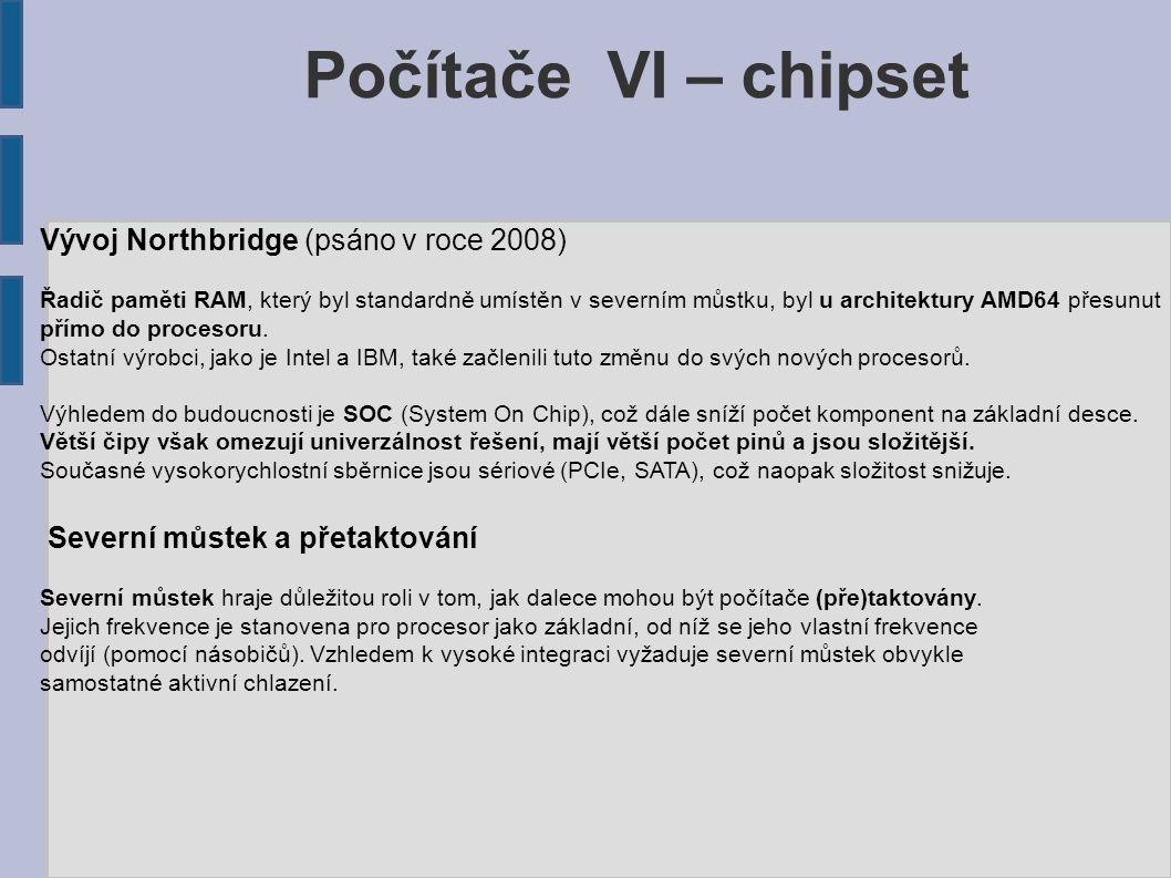 Počítače VI – chipset Vývoj Northbridge (psáno v roce 2008)