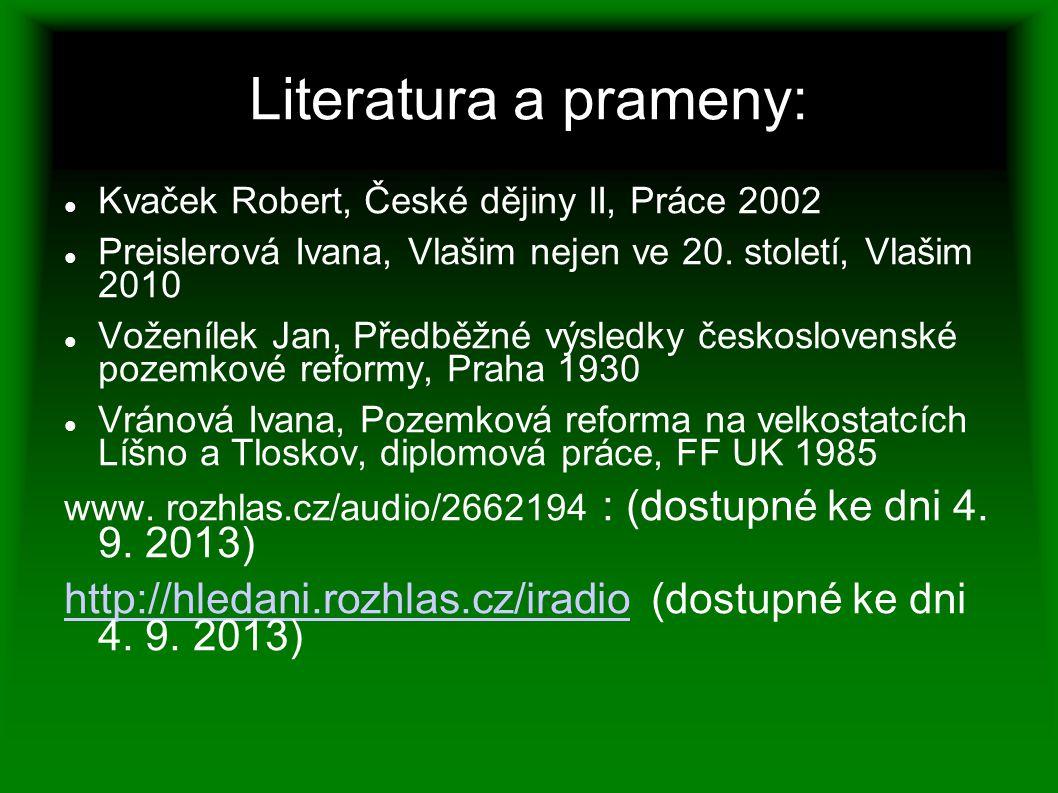 Literatura a prameny: Kvaček Robert, České dějiny II, Práce 2002. Preislerová Ivana, Vlašim nejen ve 20. století, Vlašim 2010.