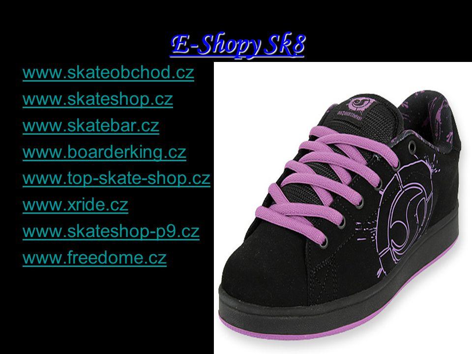 E-Shopy Sk8 www.skateobchod.cz www.skateshop.cz www.skatebar.cz