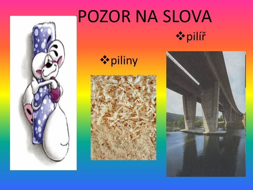 POZOR NA SLOVA pilíř piliny
