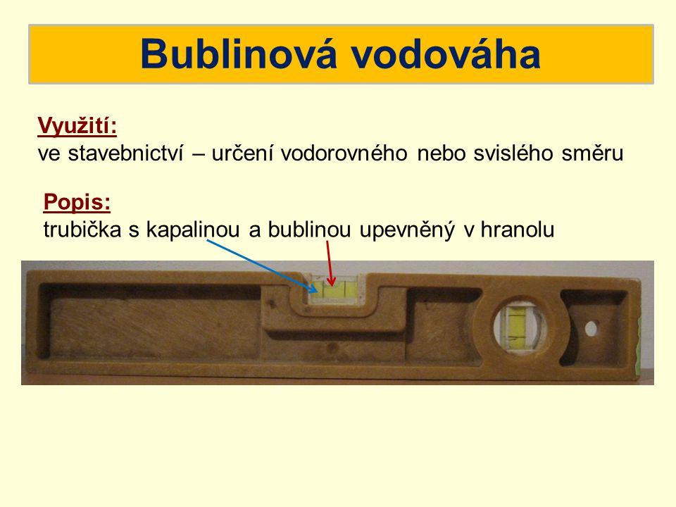 Bublinová vodováha Využití:
