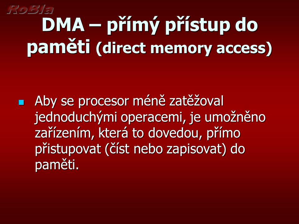 DMA – přímý přístup do paměti (direct memory access)