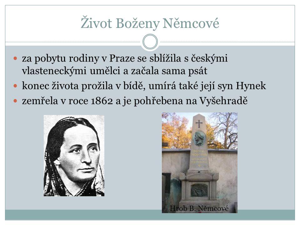 Život Boženy Němcové za pobytu rodiny v Praze se sblížila s českými vlasteneckými umělci a začala sama psát.